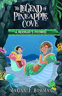 A Mermaid's Promise (The Legend of Pineapple Cove, Book 2) - a fantasy-adventure chapter book for kids by Marina J. Bowman