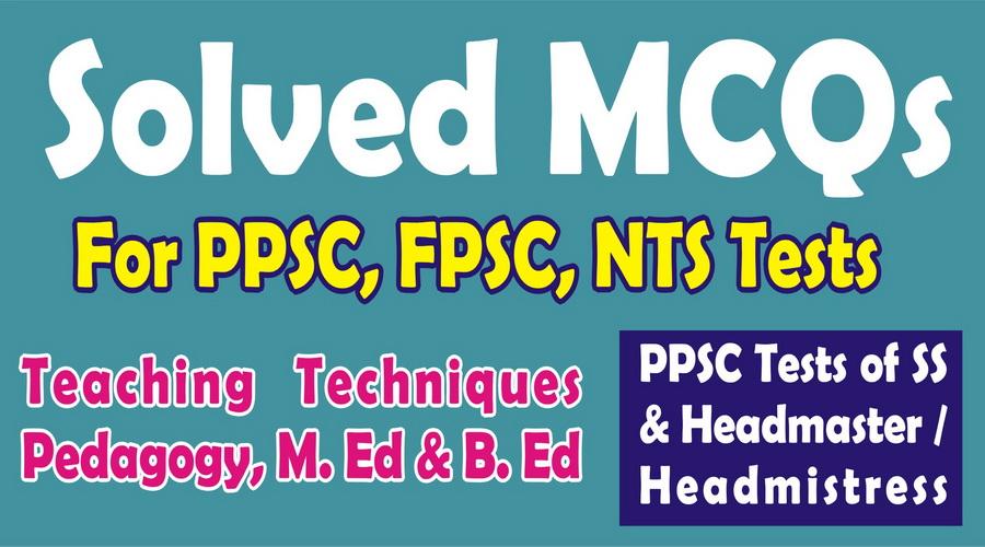 Solved MCQs Notes B ed, M ed, MA Education, Teaching