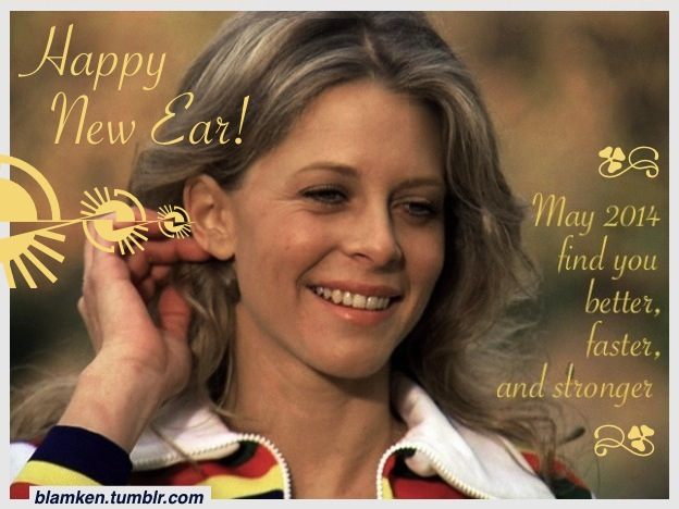 'Happy New Ear' / Lindsay Wagner as Jaime Sommers in 'The Bionic Woman' smiling with her hand up to her right, bionic ear / 'May 2014 find you better, faster, and stronger'