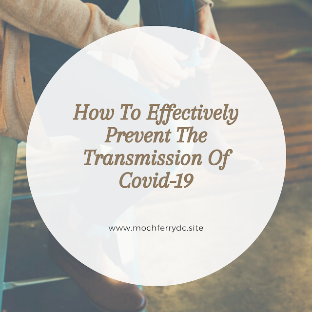 How To Effectively Prevent The Transmission Of Covid-19