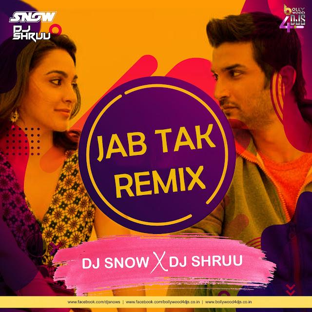 Jab Tak - Ms Dhoni (Remix) Dj Snow X Dj Shruu