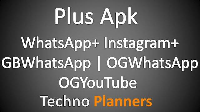 Plus MOD | WhatsApp | GBWhatsApp | OGWhatsApp | YouTube MOD | Instagram Plus