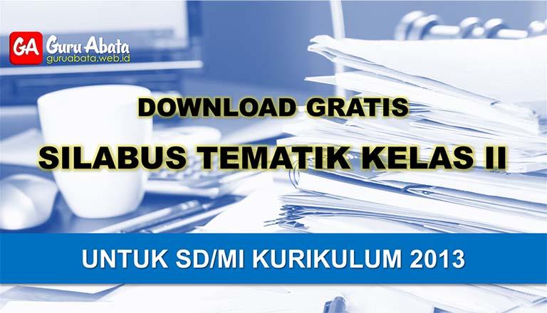 silabus sd Kelas 2 kurikulum 2013 revisi terbaru