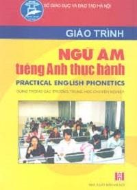 Giáo Trình Ngữ Âm Tiếng Anh Thực Hành - Lưu Thị Duyên