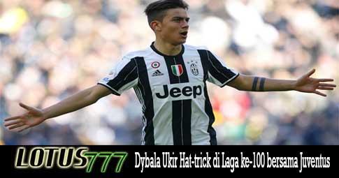 Dybala Ukir Hat-trick di Laga ke-100 bersama Juventus