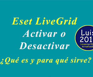 Como Activar y desactivar Eset LiveGrid