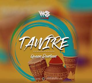 AUDIO | Queen Darleen ~Tawire|[official mp3 audio]