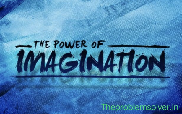 The Power Of Imagination - Turn Your Dreams Into Reality |
