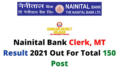 Nainital Bank Clerk, MT Result 2021 Out For Total 150 Post