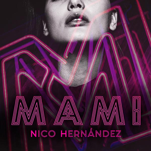 nico-hernandez-presenta-mami-nuevo-lanzamiento