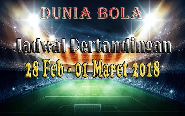 Jadwal Pertandingan Sepak Bola Tanggal 28 Feb- 1 Maret 2018