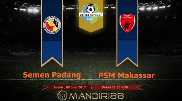 Prediksi Bola : Semen Padang Vs PSM Makassar , Kamis 08 Juni 2017 Pukul 21.00 WIB
