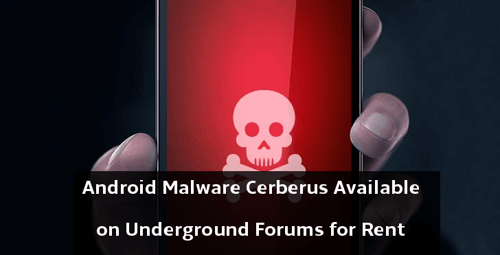 """MaaS – Rent an Android Malware """"Cerberus"""" From Underground Forums To Control Any Android Device Remotely"""