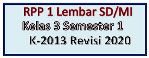 RPP 1 Lembar SD/MI Kelas 3 Semester 1 K13 Edisi 2020/2021