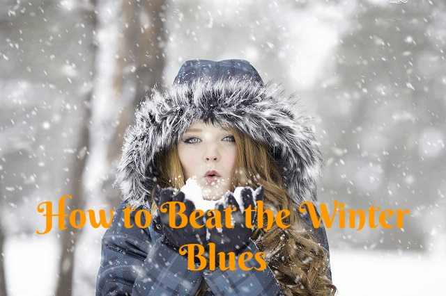 10 Ways to Beat Winter Blues and Seasonal Affective Disorder (or SAD)
