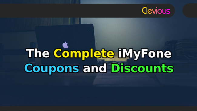 The Complete iMyFone Coupons & Discounts - Clevious Coupons