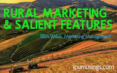 What is Rural Marketing and its Salient Features? - Marketing Management (MBA/BBA)(#ggsipu)(#ipumusings)(#bba)(#mbanotes)(#ruralmarketing)(#marketingmanagment)