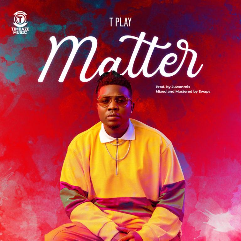 "TPlay – ""Matter"" #Arewapublisize"