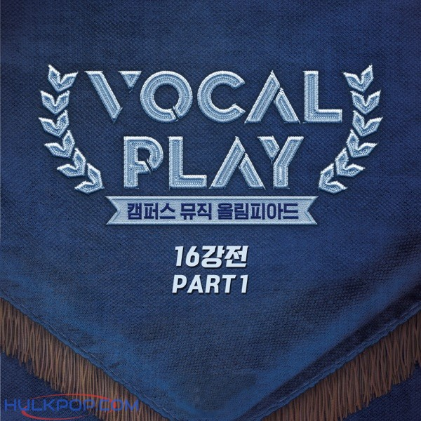 Lee Kyoung Seo & Mr. Nah – Vocal Play: Campus Music Olympiad Round of 16, Pt. 1 – Single