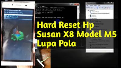 cara-hard-reset-hp-susan-x8-model-m5-melalui-adb-fastboot