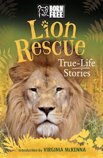 Born Free: Lion Rescue: A True-Life Story