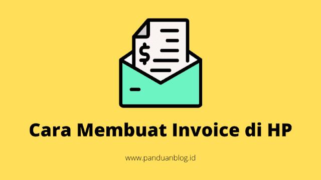 Cara Membuat Invoice di HP dengan Mudah