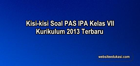 Kisi-Kisi PAS IPA Kelas 7 Kurikulum 2013 Tahun 2019/2020