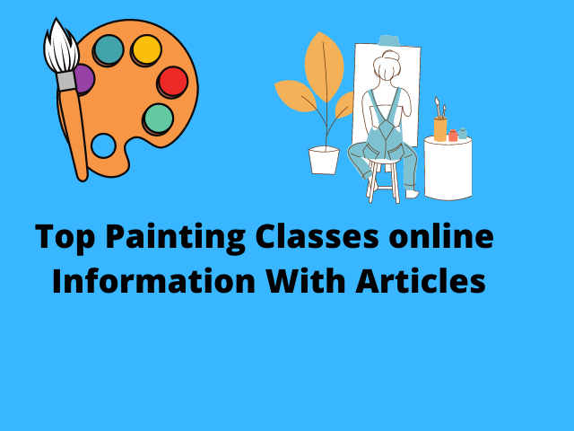 Top Painting Classes online  Information With Articles