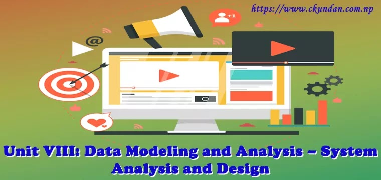 Data Modeling and Analysis – System Analysis and Design