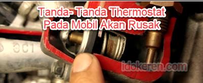 Tanda- Tanda Thermostat Pada Mobil Akan Rusak