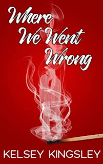 Where We Went Wrong by Kelsey Kingsley