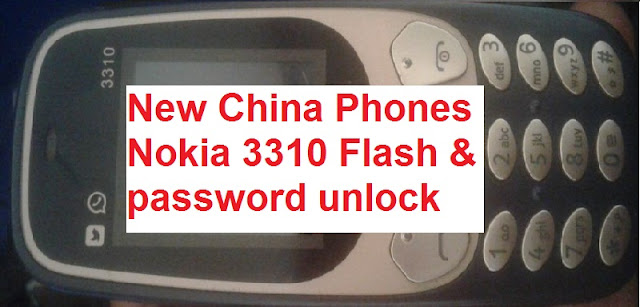 Nokia 3310 new clone or China phone unlock, flash and format solution