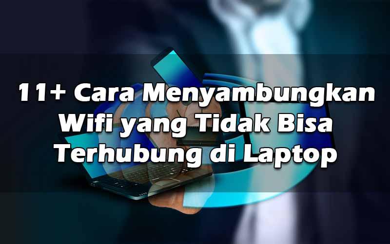 11-cara-menyambungkan-wifi-yang-tidak-bisa-terhubung-di-laptop
