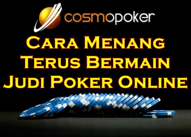 Cara Menang Terus Bermain Judi Poker Online