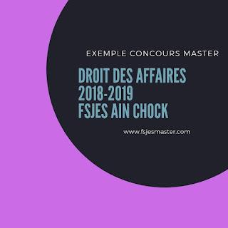 Exemple Concours d'accès au Master Droit des Affaires 2018-2019 - Fsjes Ain Chock