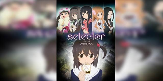 Rekomendasi Anime Game, Tentang Masuk Dunia Game Selector Infected Wixoss terbaik