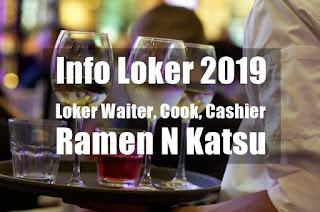Loker Waiter, Cook, Cashier Ramen N Katsu