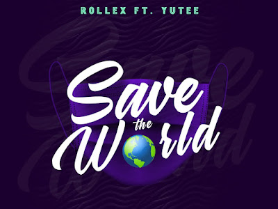 DOWNLOAD MP3: Rollex ft. Yutee - Save The World (Prod. by Yungtrill)