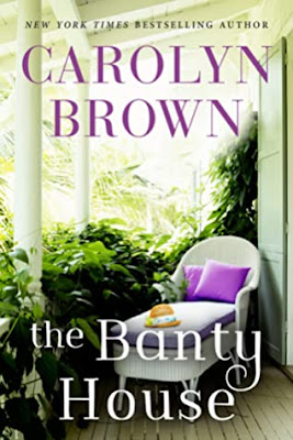 The Banty House by Carolyn Brown
