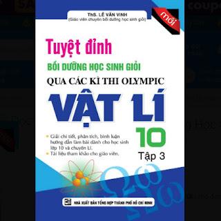 Tuyệt Đỉnh Bồi Dưỡng Học Sinh Giỏi Qua Các Kì Thi Olympic Vật Lí Lớp 10 (Tập 3) ebook PDF-EPUB-AWZ3-PRC-MOBI