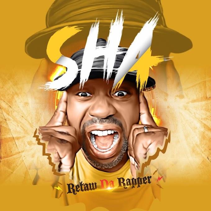 Retaw Da Rapper – SHA [ Prod By Coblaze]