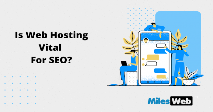 Is Web Hosting Vital For SEO?