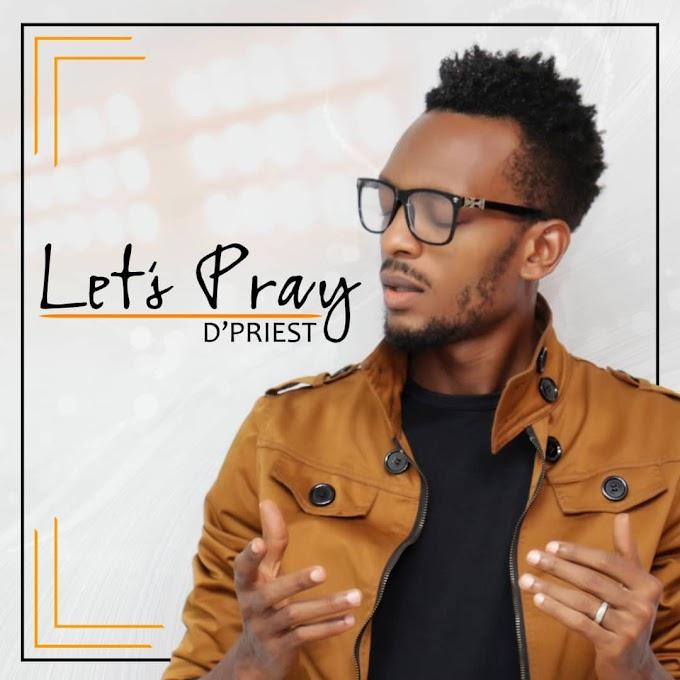 D'Priest - Let's Pray   #BelieversCompanion