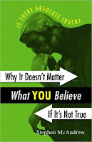 "Book Review: ""Why It Doesn't Matter What YOU Believe If Its Not True"" by Stephen McAndrew"