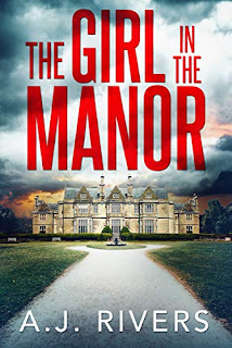 The Girl In The Manor - thriller by A.J. Rivers - book promotion services