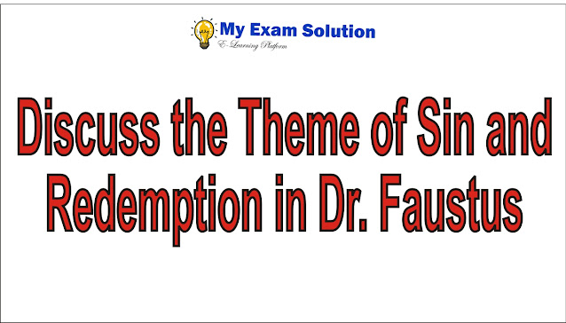 Discuss the theme of Sin and   Redemption in Dr. Faustus