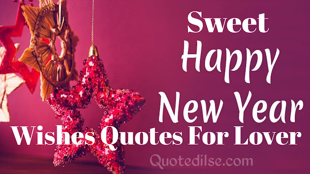 Sweet New Year Wishes Quotes For Lover