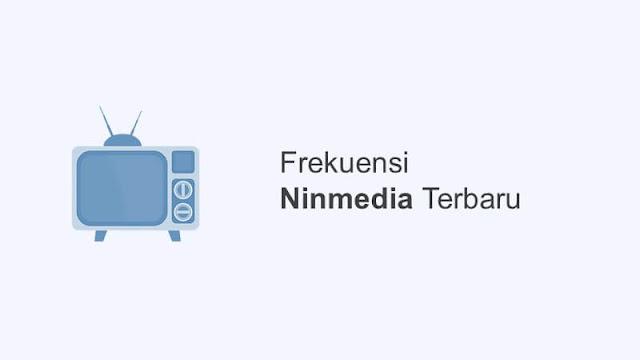 frekuensi ninmedia terbaru