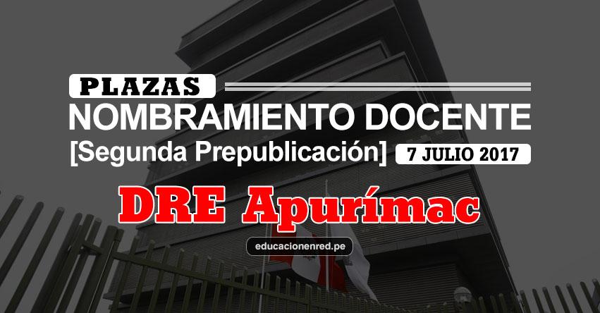 DRE Apurímac: Plazas Puestas a Concurso Nombramiento Docente 2017 [SEGUNDA PREPUBLICACIÓN - MINEDU] www.dreapurimac.gob.pe