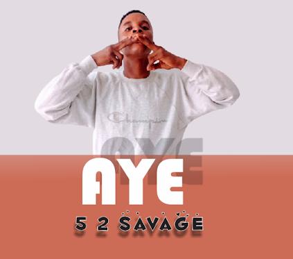5 2 SAVAGE - AYE